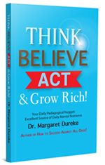 Think, Believe, Act & Grow Rich!
